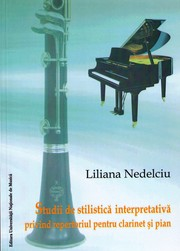 Cover of: Studii de stilistica interpretativa privind repertoriul pentru clarinet si pian by 