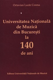 Cover of: Universitatea Nationala de Muzica din Bucuresti la 140 de ani vol. 1 by Octavian Lazar Cosma