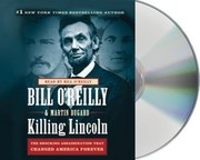 Killing Lincoln [sound recording] by Bill O&#39;Reilly, Martin Dugard
