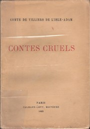Contes cruels by Villiers de L&#39;Isle-Adam, Auguste comte de