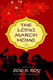 The Long March Home by Zoë S. Roy