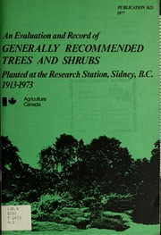 An evaluation and record of generally recommended trees and shrubs planted at the Research Station, Sidney, B.C., 1913-1973 by John H. Crossley