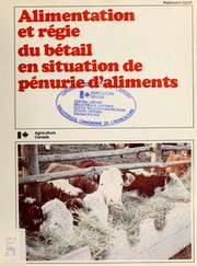 Alimentation et régie du bétail en situation de pénurie d'aliments by S. E. Beacom