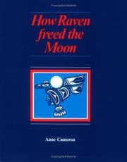 How Raven Freed the Moon by Anne Cameron