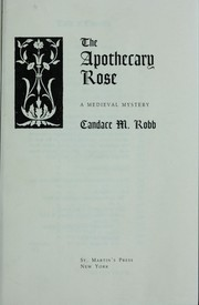 The apothecary rose by Candace M. Robb