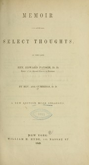 Memoir and select thoughts of the late Rev. Edward Payson, D. D., pastor of the Second church in Portland PDF