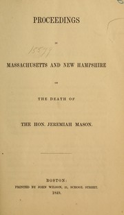 Proceedings in Massachusetts and New Hampshire on the death of the Hon. Jeremiah Mason by 