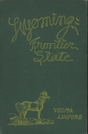 Wyoming, frontier state by Velma Linford