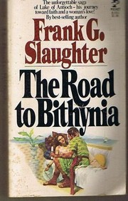 Cover of: The road to Bithynia by Frank G. Slaughter