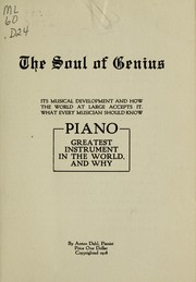 The soul of genius, its musical development and how the world at large accepts it ; what every musician should know ; piano, greatest instruemtn in the world and why PDF