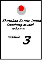 Shotokan Karate Union Coaching award scheme module 3 PDF