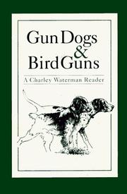 Gun Dogs & Bird Guns by Charles F. Waterman