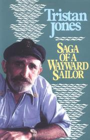 Saga of a wayward sailor by Tristan Jones