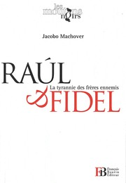 Raúl & Fidel by Jacobo Machover