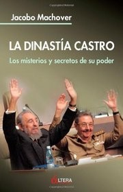 La dinastía Castro by Jacobo Machover