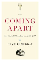 Coming apart by Charles A. Murray