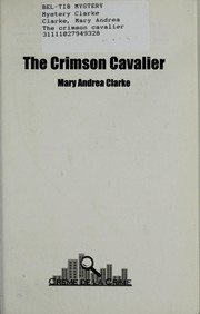 The crimson cavalier by Mary Andrea Clarke