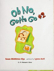 Cover of: Oh no, gotta go #2 by Susan Middleton Elya