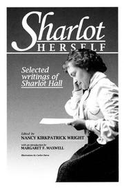 Sharlot herself by Sharlot Mabridth Hall