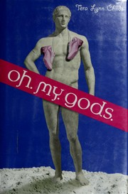 Oh. My. Gods by Tera Lynn Childs