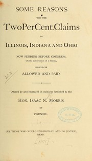 Some reasons why the two per cent. claims of Illinois, Indiana and Ohio now pending before Congress, on the construction of a statute, should be allowed and paid PDF