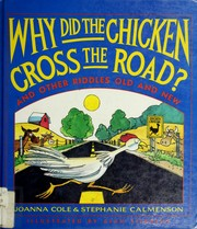 Why did the chicken cross the road? by Joanna Cole, Joanna Cole