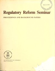Regulatory Reform Seminar by Regulatory Reform Seminar (1978 Dept. of Commerce)