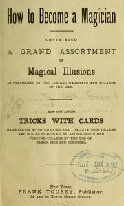 Cover of: How to become a magician by Aaron A. Warford