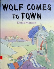 Cover of: Wolf Comes to Town | Denis Manton