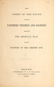 The spirit of the South towards northern freemen and soldiers defending the American flag against traitors of the deepest dye PDF