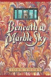 Beneath a marble sky by John Shors