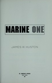 Marine One by James W. Huston