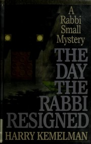 Cover of: The day the rabbi resigned by Harry Kemelman