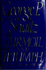 Turmoil and Triumph by George Pratt Shultz
