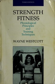 Strength fitness by Wayne L. Westcott