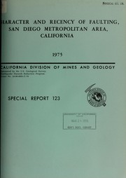 Cover of: Character and recency of faulting, San Diego metropolitan area, California by California. Division of Mines and Geology.