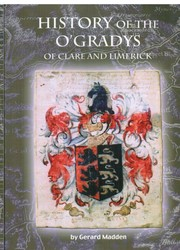 History of the O&#39;Gradys of Clare and Limerick by 