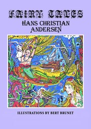 Cover of: Fairy Tales by Hans Christian Andersen, Bert Brunet