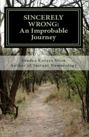 Cover of: Sincerely Wrong: An Improbable Journey by