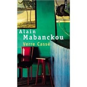 Cover of: Verre Cassé by Alain Mabanckou
