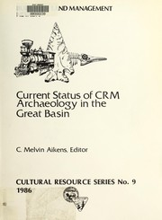 Current status of CRM archaeology in the Great Basin by C. Melvin Aikens