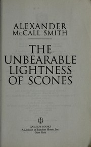 The unbearable lightness of scones by Alexander McCall Smith