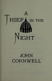A thief in the night by Cornwell, John