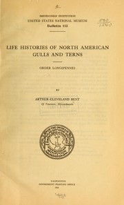 Life histories of North American gulls and terns by Bent, Arthur Cleveland
