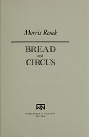Bread and circus by Morris Renek