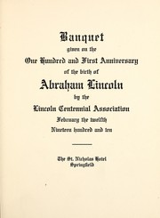 Banquet given on the one hundred and first anniversary of the birth of Abraham Lincoln by Abraham Lincoln Association (Springfield, Ill.)