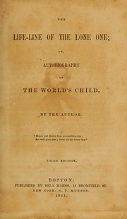 The life-line of the Lone One, or, Autobiography of the world's child by Warren Chase
