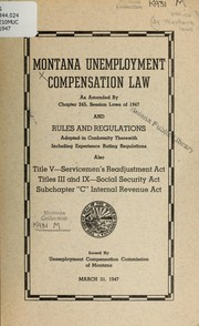 Montana Unemployment Compensation Law as amended by Chapter 245, session laws of 1947, and rules and regulations adopted in conformity therewith, including experience rating regulations PDF