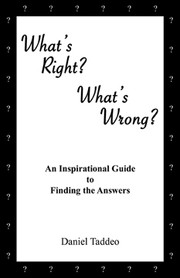 What's Right? What's Wrong? by Daniel Taddeo