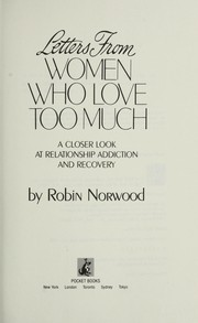 Letters from women who love too much by Robin Norwood